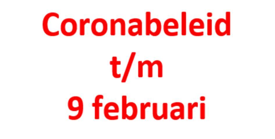 210113 Coronabeleid tm 9 februari.png