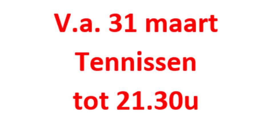210324 V.a. 31 maart tennissen tot 21.30u.png